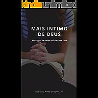 Mais Intimo de Deus: Mensagens para uma vida