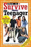 How to Survive Your Teenager, Hundreds of Heads, Beth Reingold Gluck, Joel Rosenfeld, 0974629235