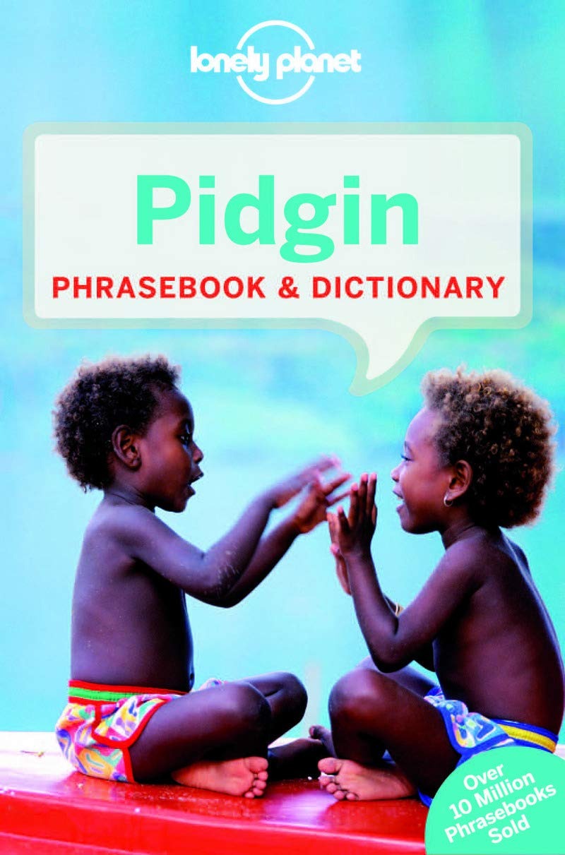 Lonely Planet Pidgin Phrasebook And Dictionary  Phrasebooks
