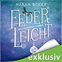 Wie fallender Schnee (FederLeichtSaga 1) Audiobook by Marah Woolf Narrated by Julia Stoepel