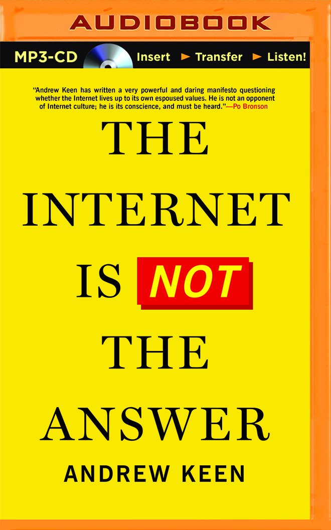 Download The Internet Is Not the Answer ebook