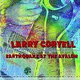 Coryell, Larry Earthquake At The Avalon Jazz Rock/Fusion