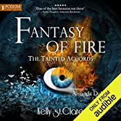 Fantasy of Fire: The Tainted Accords, Book 3   Kelly St. Clare