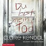 Du bist mein Tod | Claire Kendal