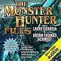 The Monster Hunter Files Hörbuch von Larry Correia, Jonathan Maberry, Faith Hunter, Jim Butcher Gesprochen von: Oliver Wyman, Bailey Carr, Khristine Hvam