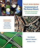 img - for Fundamentals Of The Human Mosaic: A Thematic Approach to Cultural Geography book / textbook / text book
