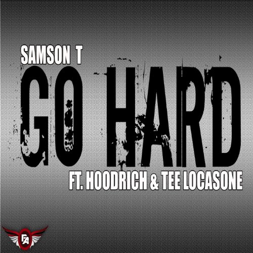 Go Hard (feat. Hoodrich & Tee Locasone) [Explicit]