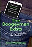 The Boogeyman Exists; and He's in Your Child's Back Pocket, Jesse Weinberger, 1495419967