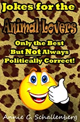 Jokes for the Animal Lover: Only the Best... But Not Always Politically Correct!