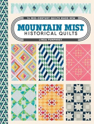 Mountain Mist Historical Quilts: 14 Mid-Century Quilts Made New ()