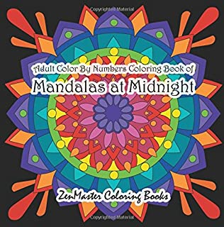 Adult Color By Numbers Coloring Book Of Mandalas At Midnight A And Designs Black