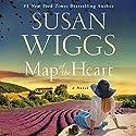 Map of the Heart: A Novel Hörbuch von Susan Wiggs Gesprochen von: Christina Traister