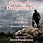 Over the Dragonwall | Dennis Montoya,Hank Strom