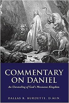 Book Commentary on Daniel by Dallas Burdette D Min (2016-03-31)