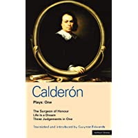 Calderon Plays 1: The Surgeon of Honour; Life is a Dream; Three Judgements in One (World Classics)