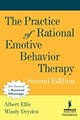 The Practice of Rational Emotive Behavior Therapy Kindle Edition