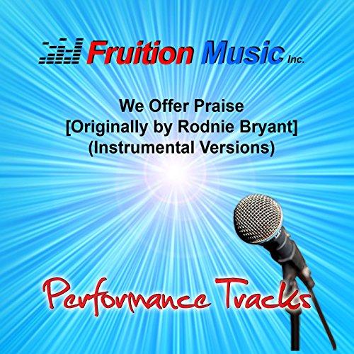61i6mF%2B3m4L - We Offer Praise (Medium Key) [Originally Performed by Rodnie Bryant] [Instrumental Version]