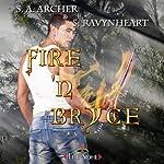 Fire 'N Bryce | S. A. Archer,S. Ravynheart