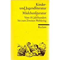 Kinder- und Jugendliteratur, Mädchenliteratur. Vom 18. Jahrhundert bis zum Zweiten Weltkrieg. Eine Textsammlung
