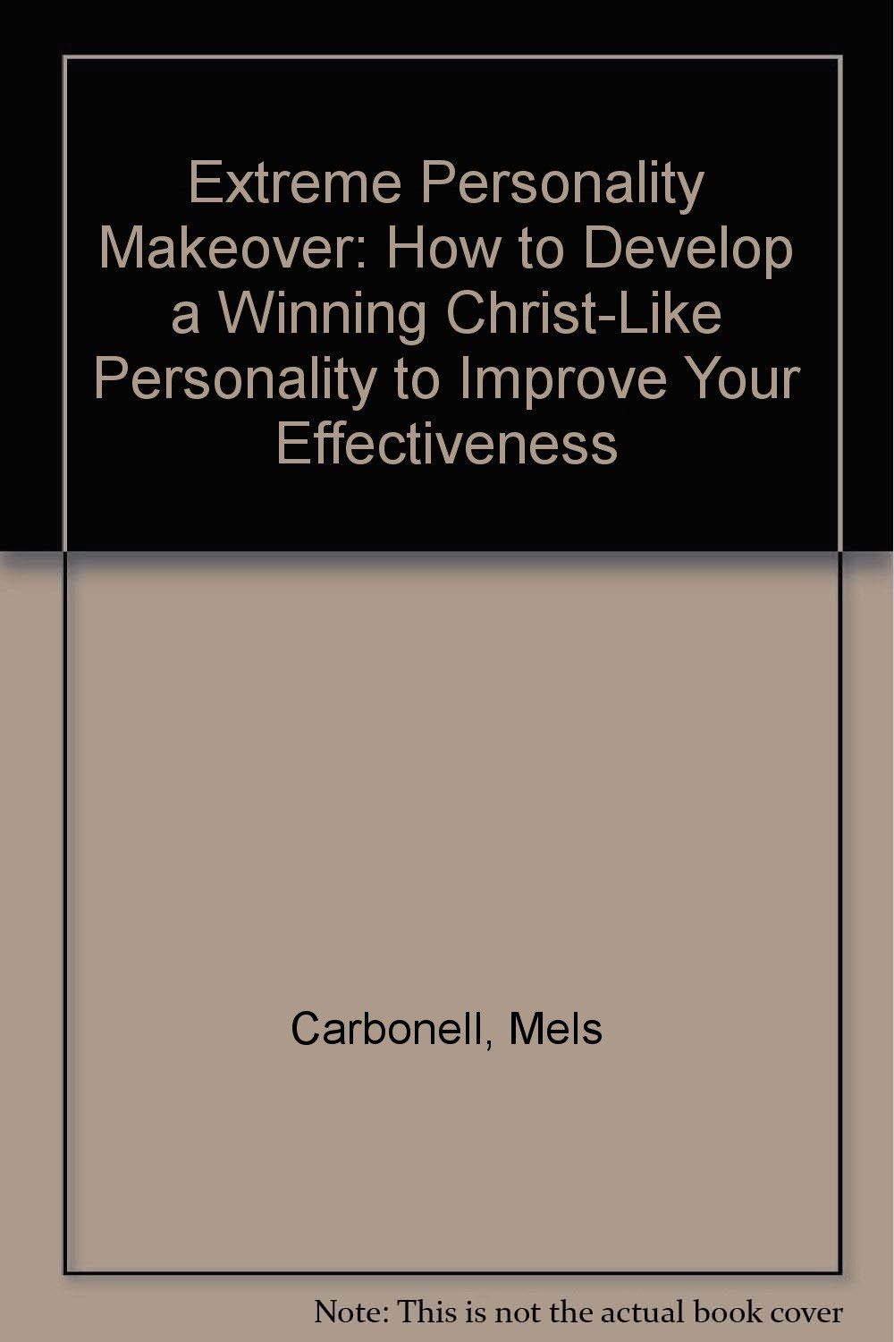 Extreme Personality Makeover: HOW TO DEVELOP A WINNING CHRISTLIKE PERSONALITY TO IMPROVE YOUR EFFECTIVENESS pdf