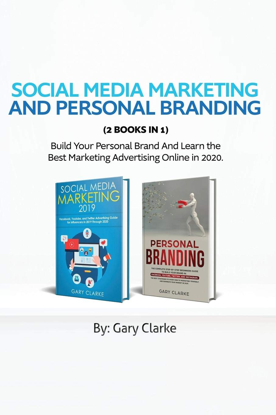 Best Marketing Books 2020 Social Media Marketing and Personal Branding 2 books in 1: Build