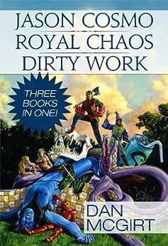 Jason Cosmo-Royal Chaos-Dirty Work by [McGirt, Dan]