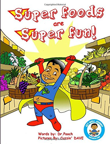 Superfoods Are Super Fun!: Get Well Johnny