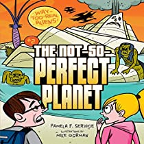 THE NOT-SO-PERFECT PLANET: WAY-TOO-REAL ALIENS, BOOK 2