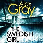 The Swedish Girl: DCI Lorimer, Book 10 | Alex Gray