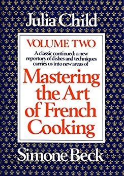 Mastering the Art of French Cooking, Volume 2 by [Child, Julia]