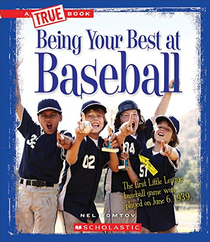 Being Your Best at Baseball (True Books) (Being At Your Best)