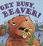Get Busy, Beaver!, Carolyn Crimi, 0439548667
