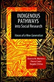 Indigenous Pathways into Social Research : Voices of a New Generation, , 1598746952