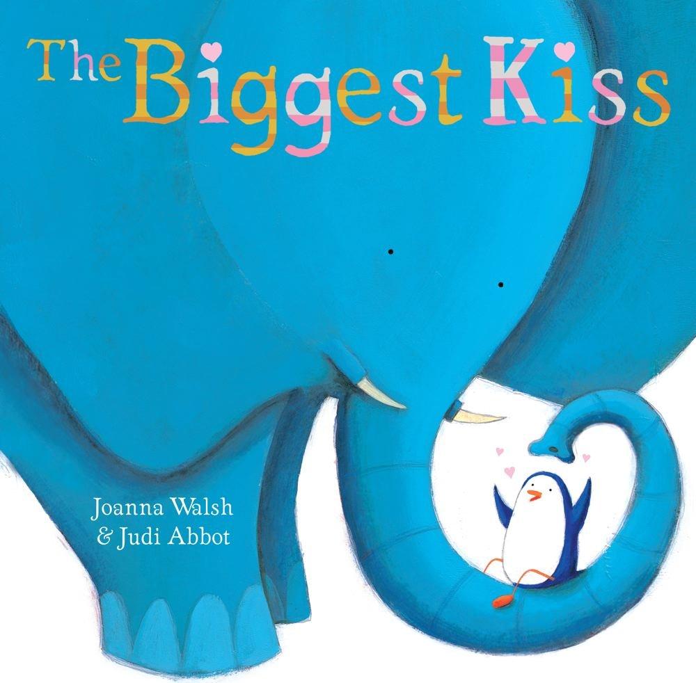 The Biggest Kiss by Joanna Walsh & Jodi Abbot