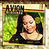Sweet Life by Avion Blackman (2009) Audio CD