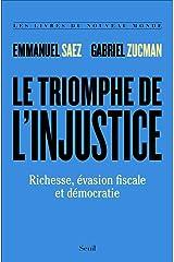 Le triomphe de l'injustice - Richesse, évasion fiscale et démocratie (Les Livres du nouveau monde) (French Edition) Paperback
