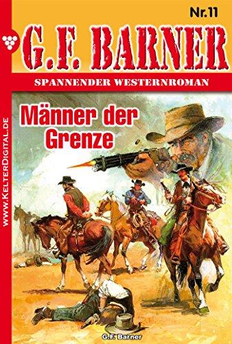 G.F. Barner 11 - Western: Männer der Grenze (German Edition)