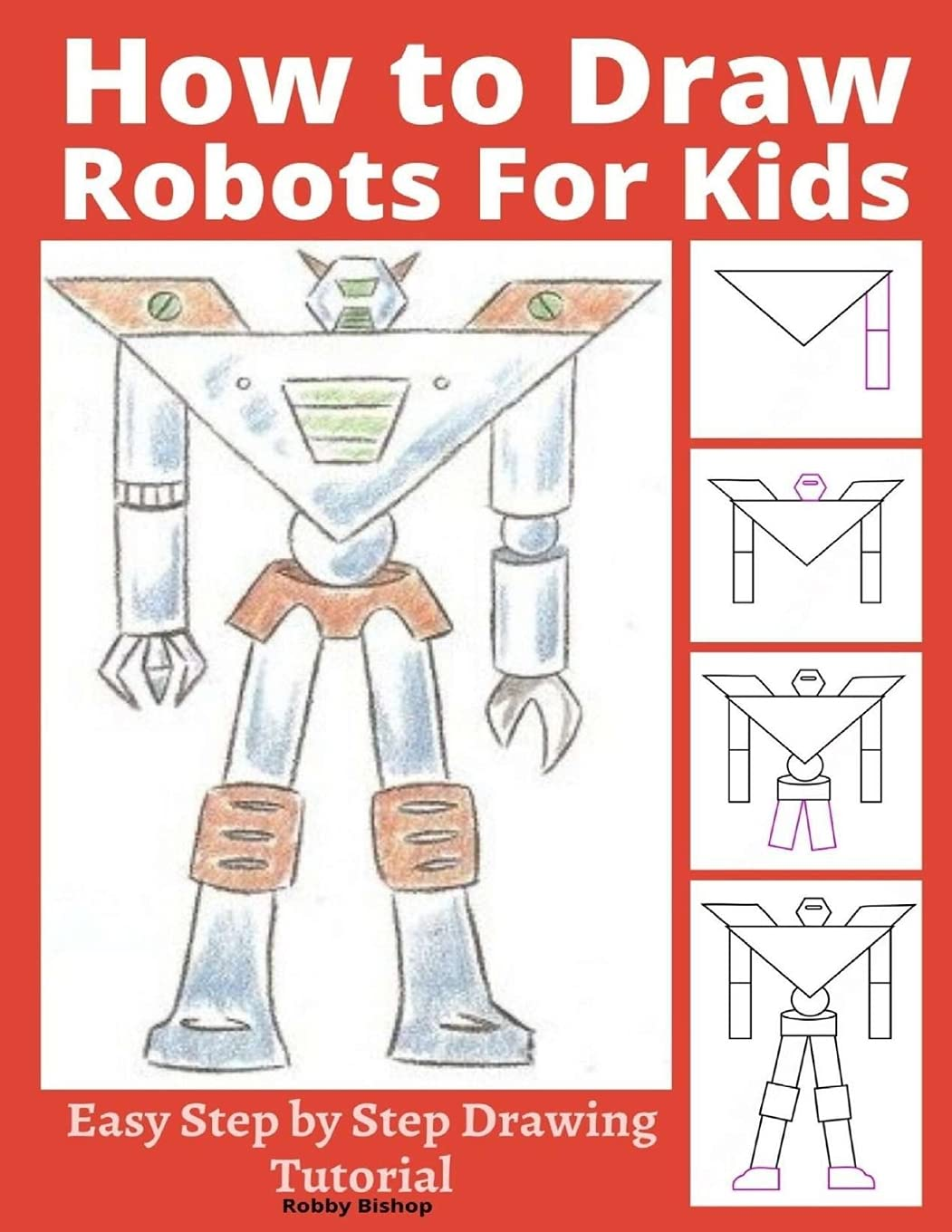 How to Draw Robots for Kids Easy Step by Step Drawing Tutorial ...