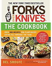 Forks Over Knives—The Cookbook: Over 300 Simple and Delicious Plant-Based Recipes to Help You Lose Weight, Be Healthier, and Feel Better Every Day