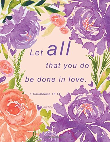 Download Bible Verse Journal Notebook: Purple Floral Christian Journal - Let all that you do be done in love. 1 Corinthians 16:14 (Christian Gifts For Women) PDF