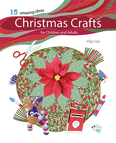 Christmas Crafts for Children and Adults: 15 Amazing Ideas by [Gre, Olga]