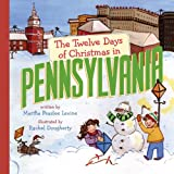 The Twelve Days of Christmas in Pennsylvania (The Twelve Days of Christmas in America)