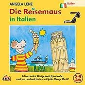 Die Reisemaus in Italien | Angela Lenz