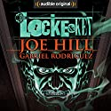 Locke & Key Performance by Joe Hill, Gabriel Rodriguez Narrated by Haley Joel Osment, Tatiana Maslany, Kate Mulgrew,  full cast