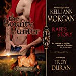 The Bounty Hunter: Rafe's Story: Redbourne Series, Book Two | Kelli Ann Morgan
