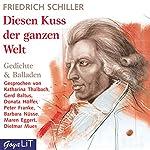 Diesen Kuss der ganzen Welt   Friedrich Schiller