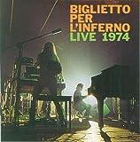 Live 1974 by Biglietto Per L'inferno (2005-03-03)