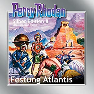 Festung Atlantis (Perry Rhodan Silber Edition 8) Audiobook