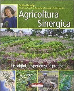 Emilia Hazelip - Agricoltura Sinergica. Le Origini, L'esperienza, La Pratica