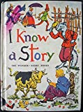 I KNOW A STORY (THE WONDER-STORY BOOKS, THE ALICE & JERRY BASIC READING PROGRAM, CALIFORNIA STATE SERIES)